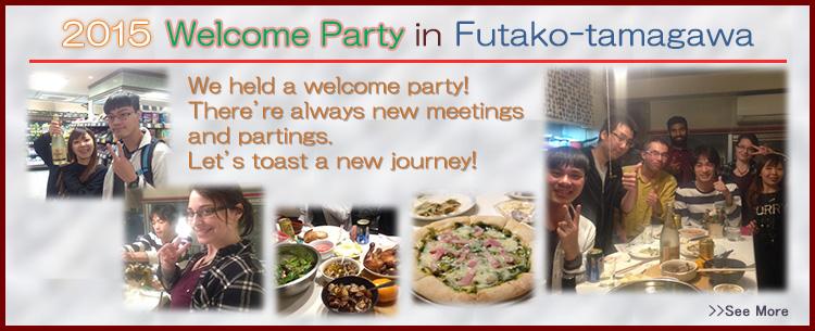 2015 Welcome Party in Futako-tamagawa